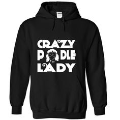 Crazy poodle lovers new design T-Shirts, Hoodies. BUY IT NOW ==►…