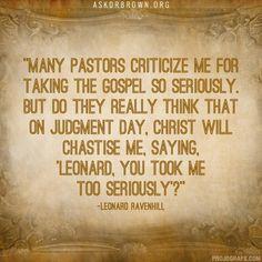 """Leonard Ravenhill — """"... taking the Gospel so seriously..."""""""