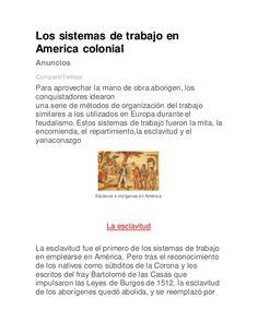 Los sistemas de trabajo en America colonial Anuncios CompartirTwittear Para aprovechar la mano de obra aborigen, los conqu...