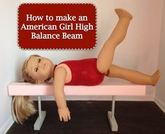 How to Make an American Girl Doll High Beam: Gymnastics Series Part 3