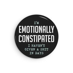 Emotionally Constipated Haven't Given a Shit In Days | Etsy