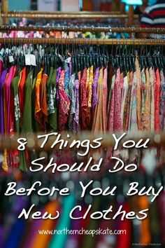 New clothing can be a big budget buster. Try these 8 things before you buy new clothes and you'll look good for less.