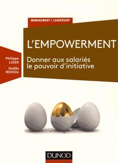 L'Empowerment - Donner aux salariés le pouvoir d'initiative (Broché) Philippe Liger / IAE Bibliothèque, Salle de lecture - 305.32 LIG