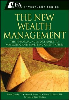 The New Wealth Management: The Financial Advisors Guide to Managing and Investing Client Assets. For more information, click on the pin.