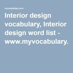 Interior Design Vocabulary, Interior Design Word List