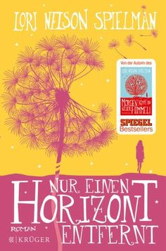 Bestellen Sie jetzt den neuen Roman der Spiegel-Bestsellerautorin Lori Nelson Spielman: Nur einen Horizont entfernt portofrei bei bücher.de