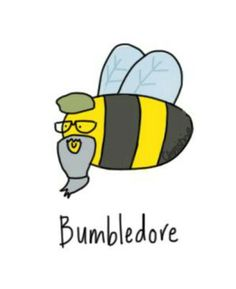 Actually, Dumbledore is Old English for bumblebee, so this actually is funnier than you'd think :)