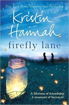 Firefly Lane: Amazon.co.uk: Kristin Hannah: 9781447229537: Books