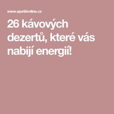 26 kávových dezertů, které vás nabijí energií!