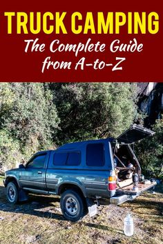 Every thought about turning your truck into the ultimate adventure mobile? Here's everything you need to know to create your new home on wheels...