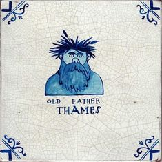 Paul Bommer's faux Delft tile - Old Father Thames