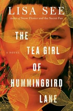 Lisa See's The Tea Girl of Hummingbird Lane makes our list of top book club books for women. These books all include guides to get your book club discussions started!