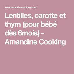 Lentilles, carotte et thym (pour bébé dès 6mois) - Amandine Cooking