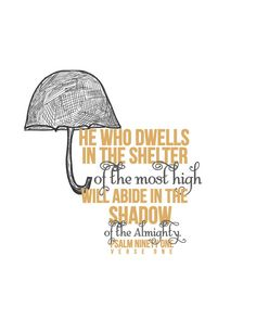 """#Scripture  """"He who dwells in the shelter of the most high will abide in the shadow of the Almighty"""" Psalm 91:1"""