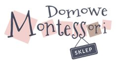 Otwieramy sklep Domowego Montessori - Domowe Montessori