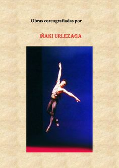 Obras coreógrafiadas por iñaki urlezaga ok