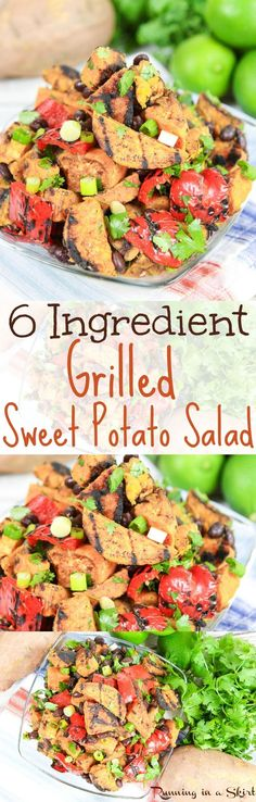 6 Ingredient Grilled Sweet Potato Salad recipe. A healthy, easy, gluten free summer grilling idea.  Great for a vegetarian or vegan cookout.  Use as a side dish or main course... with black beans, green onions, red peppers and cilantro! Serve cold or warm. / Running in a Skirt