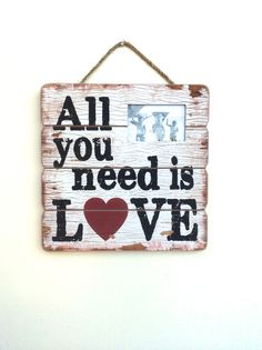 These wooden signs are vintage style prints placed on wood. This gives the finished product a rustic look with an organic feel, perfect for home display.  #Love #Art #Gift