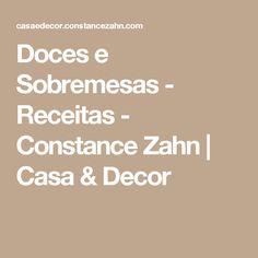 Doces e Sobremesas - Receitas - Constance Zahn   Casa & Decor