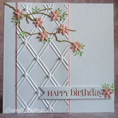 handmade bithday card ... Memory Box branch with sweet pink punch flowers ... like the band of embossing folder trellace with pearls at crossings ...