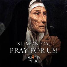 St. Monica, pray for us!
