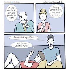 My husband is part of the gay agenda. #gaycomic #comic #lgbt #husbandandhusband #husbands #jonathanlferrara #aaronferrara #gayrelationshipcomic #gay #gayagenda