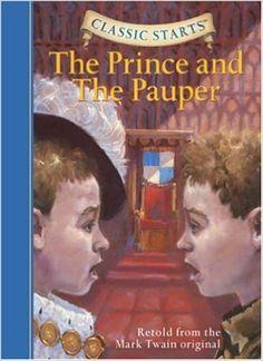 The Prince and the Pauper (Classic Starts Series): Mark Twain, Kathleen Olmstead, Jamel Akib, Arthur Pober Ed.D: 9781402736872: Amazon.com: Books