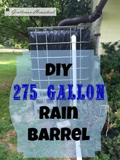 DIY 275 Gallon Rain Barrel - Parts List and Step by Step Tutorial | Gentleman Homestead Consulting