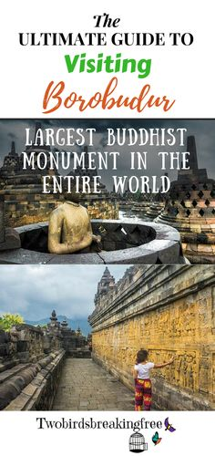 The Ultimate Guide To Visiting Borobudur: Largest Buddhist Monument In The Entire World - Twobirdsbreakingfree Freedom Travel, Borobudur, Buddhist Temple, Bali Travel, Ultimate Travel, Archipelago, Plan Your Trip, Buddhism, Mysterious