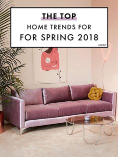 The top home trends for Spring 2018, according to Pinterest.