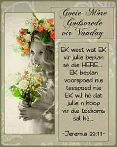 Good Morning Wishes, Good Morning Quotes, Lekker Dag, Afrikaanse Quotes, Goeie More, Morning Greetings Quotes, Prayer Room, Biblical Quotes