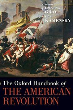The Oxford Handbook of the American Revolution (Oxford Handbooks) by Edward G. Gray http://www.amazon.com/dp/0199746702/ref=cm_sw_r_pi_dp_v98Tub0CJ2NQG