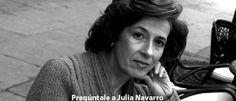¿Qué te gustaría preguntarle a Julia Navarro? Coméntanoslo y haremos la pregunta por ti