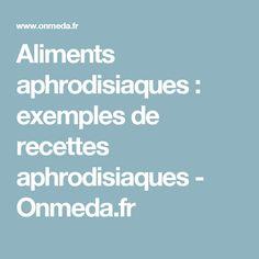 Aliments aphrodisiaques : exemples de recettes aphrodisiaques - Onmeda.fr