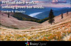 Hard work is required