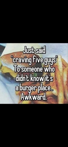 Burger Places, Whisper Confessions, Five Guys, Cravings, Jokes, Food, Cards, Painting, Husky Jokes