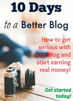 More from Your Blog in 10 Days -- This course will help you grow, monetize and earn a real income from blogging!