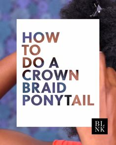 How To Do A Crown Braid Ponytail