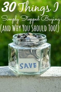 30 Things I Simply Stopped Buying (and Why You Should Too!) - Money saved? $2500 this year alone. Are you making these things too or are you still wasting your hard earned cash?