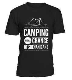 """# Camping with a chance of shenanigans summer vacation t-shirt .  Special Offer, not available in shops      Comes in a variety of styles and colours      Buy yours now before it is too late!      Secured payment via Visa / Mastercard / Amex / PayPal      How to place an order            Choose the model from the drop-down menu      Click on """"Buy it now""""      Choose the size and the quantity      Add your delivery address and bank details      And that's it!      Tags: For those awesome…"""