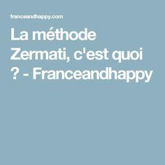 La méthode Zermati, c'est quoi ? - Franceandhappy