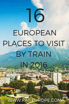 Rail Europe's List: How to Take the Train to All of the European Places on the NY Times' List of Places to Visit in 2016