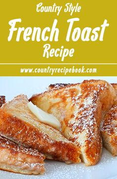 22 Flavorful French Toast Recipes - Captain Decor Learn how to make perfect country french toast with this easy recipe. Simple ingredients and easy steps to make country restaurant style French Toast. What's For Breakfast, Breakfast Dishes, Overnight Breakfast, Easy Recipes For Breakfast, Baked French Toast Overnight, Easy Recipes For Dinner, Oven Baked French Toast, Breakfast Cooking, Country Breakfast