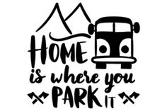 Home is where you park it SVG Cut file by Creative Fabrica Crafts - Creative Fabrica