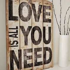 DIY Wall Sign - I know I want to make one of these I just can't decide what I want it to say..