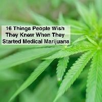 16 Things People Wish They Knew When They Started Medical Marijuana