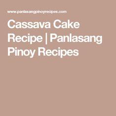 Cassava Cake Recipe | Panlasang Pinoy Recipes