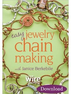 Chain Making: Take Wire from Functional to Fabulous, Plus 7 Tips on Caring for Chain - Jewelry Making Daily - Blogs - Jewelry Making Daily