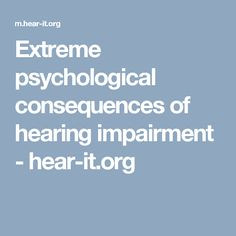 Extreme psychological consequences of hearing impairment - hear-it.org