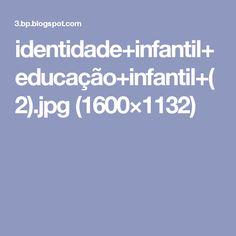 identidade+infantil+educação+infantil+(2).jpg (1600×1132)
